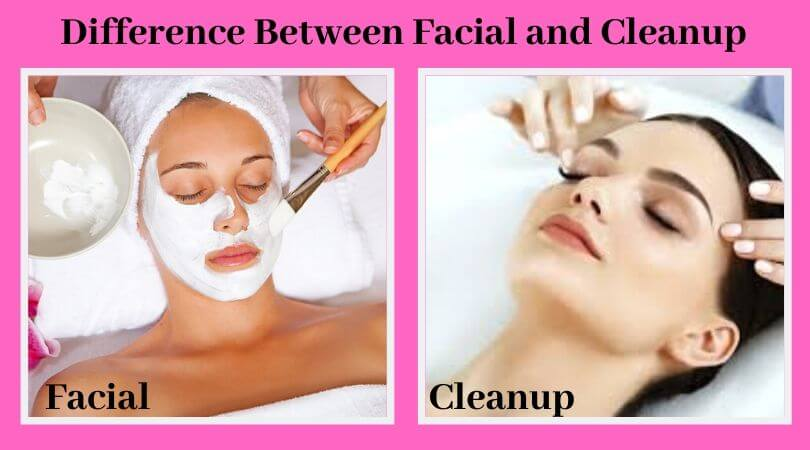 Difference Between Facial and Cleanup