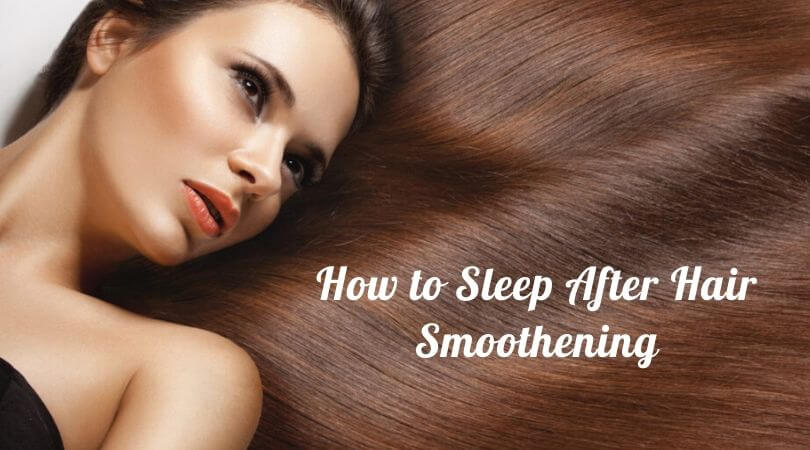 How to Sleep After Hair Smoothening